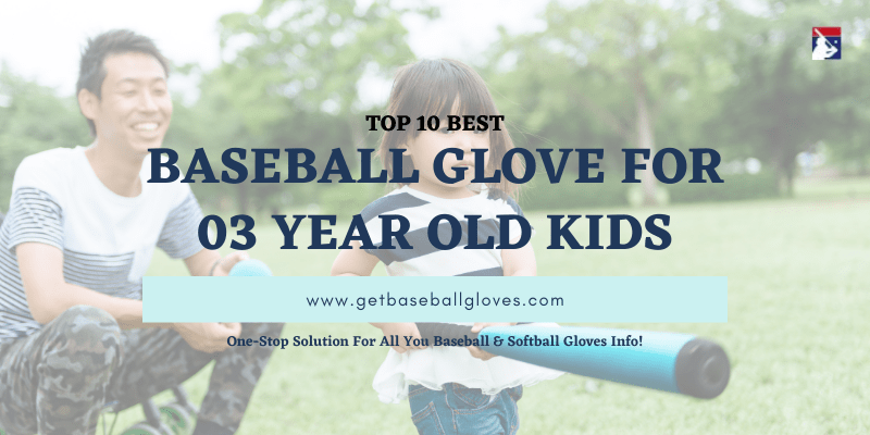 best baseball glove for 3 year old kid